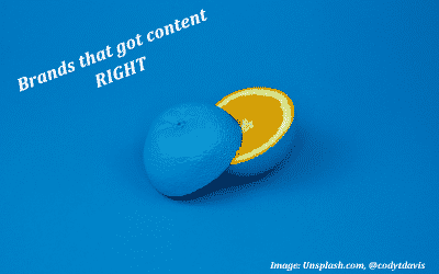 Brands that Get Content Right