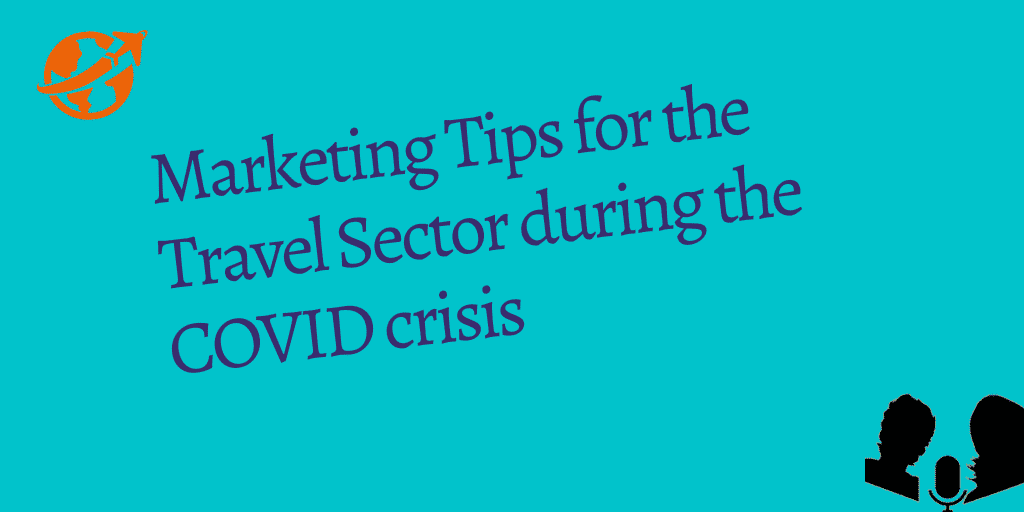 Marketing Tips for the Travel Sector in the Covid Crisis