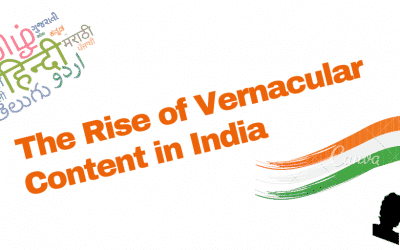 The Rise of Vernacular Content in India – A Trend to Ride On