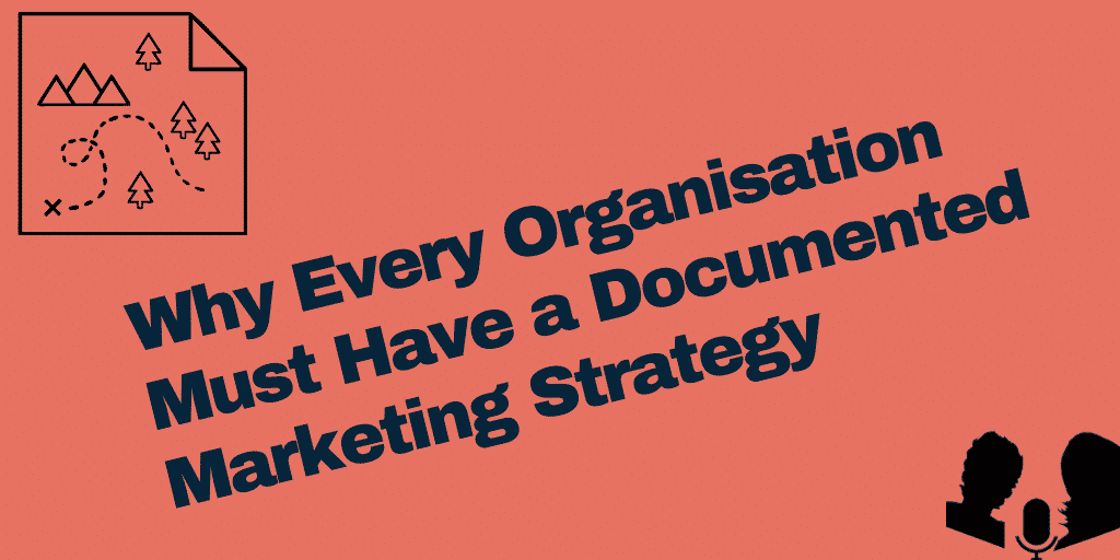 Why Every Business/Nonprofit Must Have a Documented Marketing Strategy