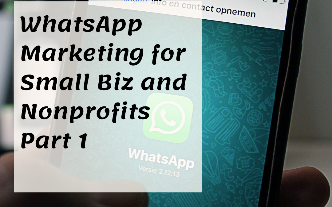 WhatsApp Marketing for Small Business & Nonprofits – Part 1
