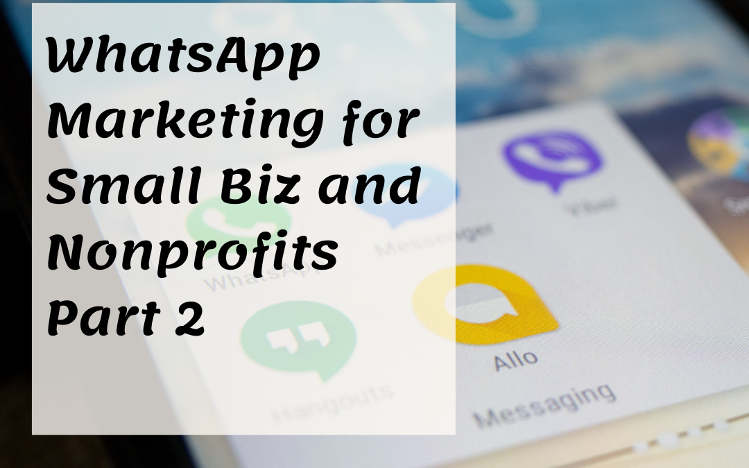 WhatsApp Marketing for Small Biz & Nonprofits- Part 2