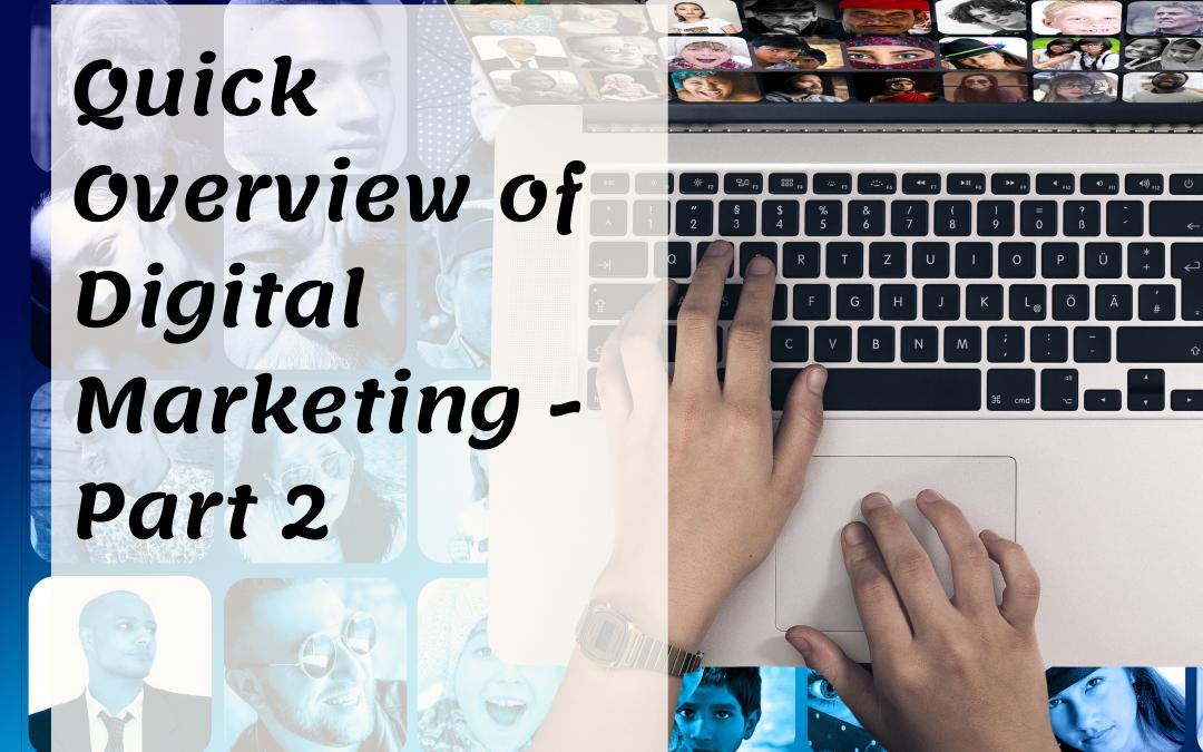 Quick Digital Marketing Overview – Part 2